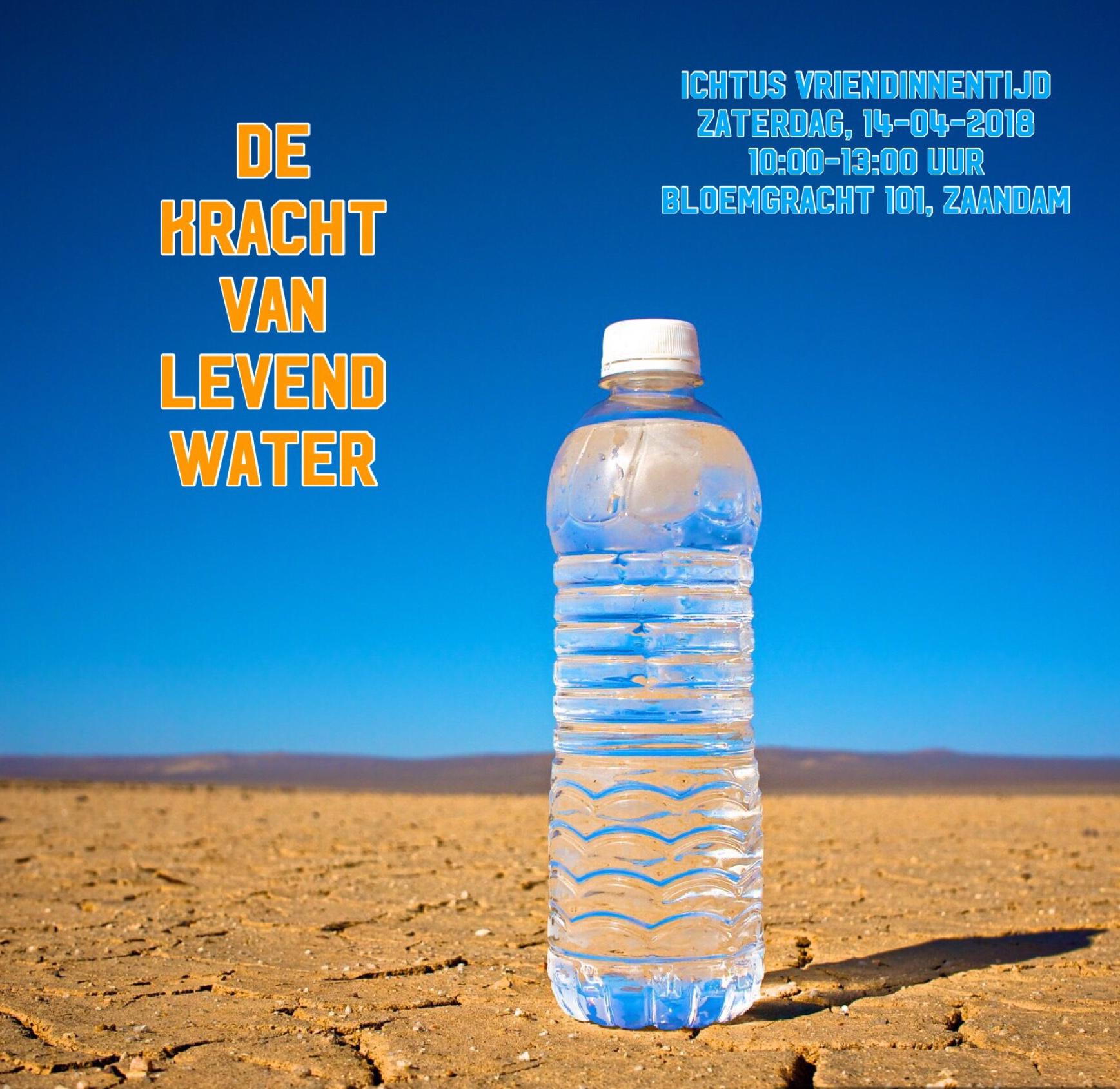 Ichtus Vriendinnentijd 14 april 2018 de kracht van levend water