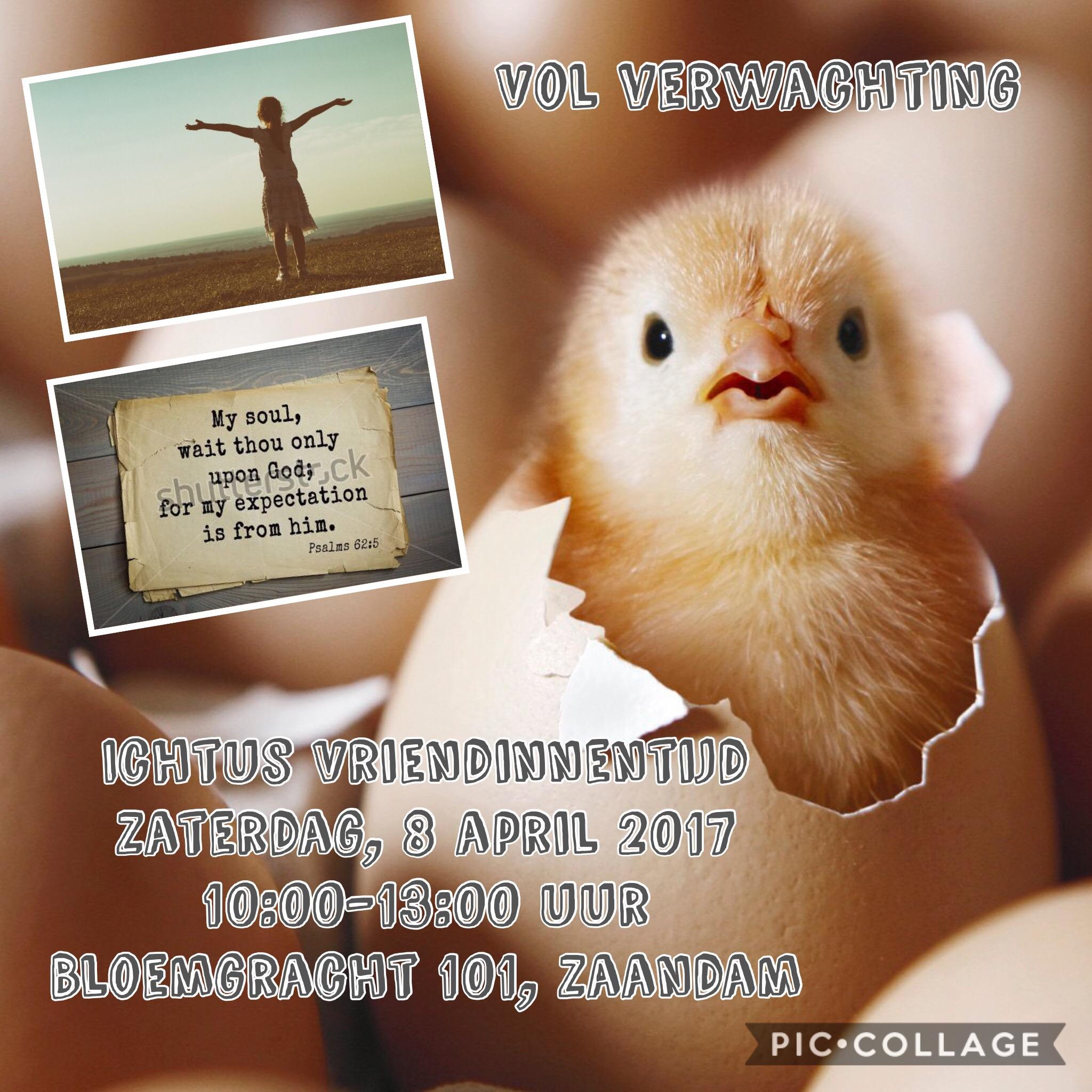 Ichtus Vriendinnentijd vol verwachting zaterdag 8 april 2017